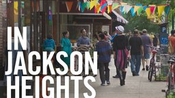 In Jackson Heights - One of America's Most Ethnically Diverse Neighborhoods